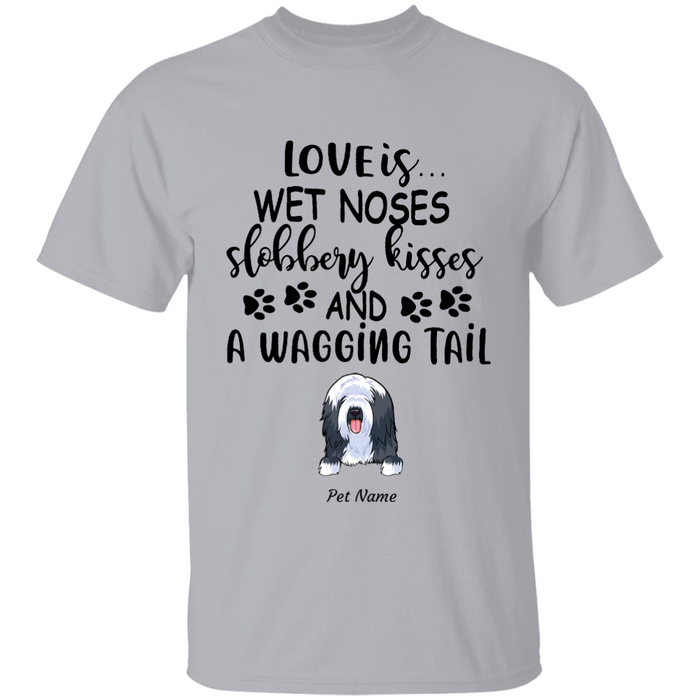 Wet Nose, Slobbery Kiss, Wagging Tail personalized Shirt. TS379