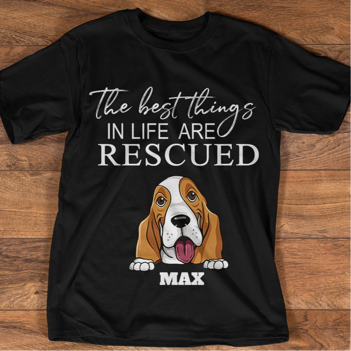 The Best Things In Life Are Rescued personalized Shirt. TS291