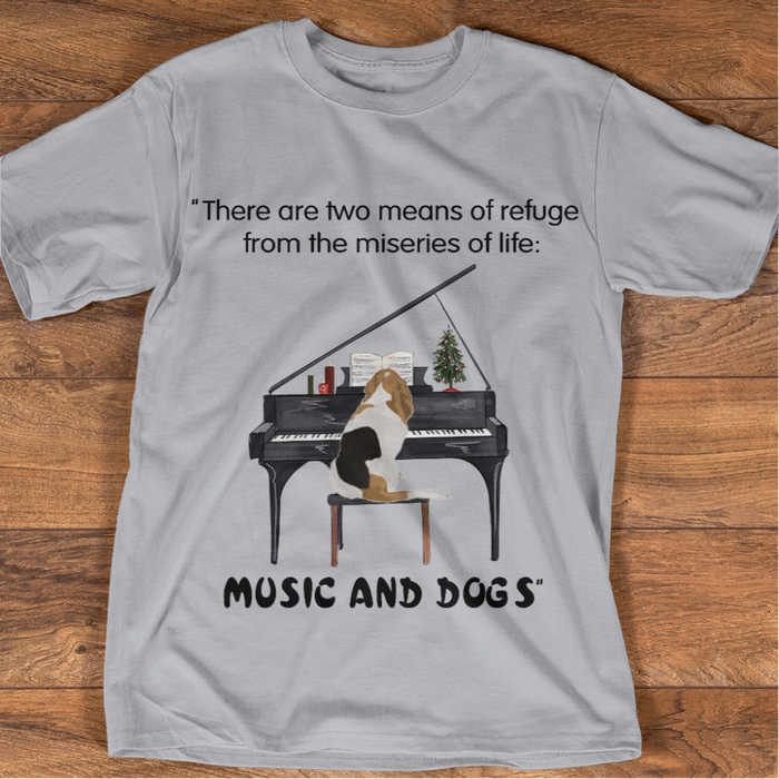 Two Means of Refuge From Miseries of Life: Piano & Dogs personalized Shirt. TS217