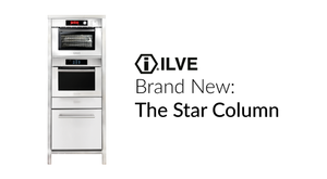 The Star Column: A Brand New Cooking Solution from ILVE