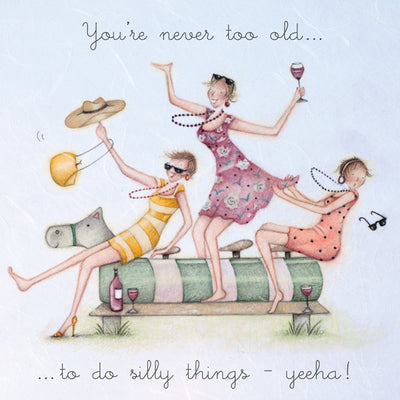 Card - you're never too old to do silly things - yeeha