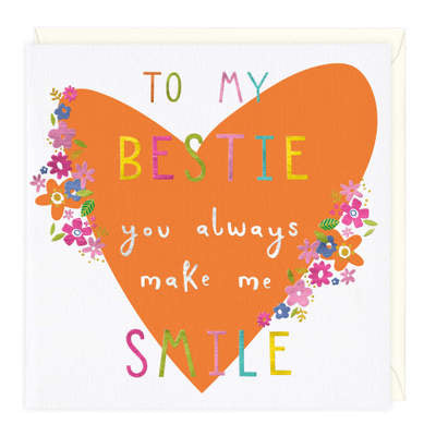 Card to My Bestie - You Always Make Me Smile