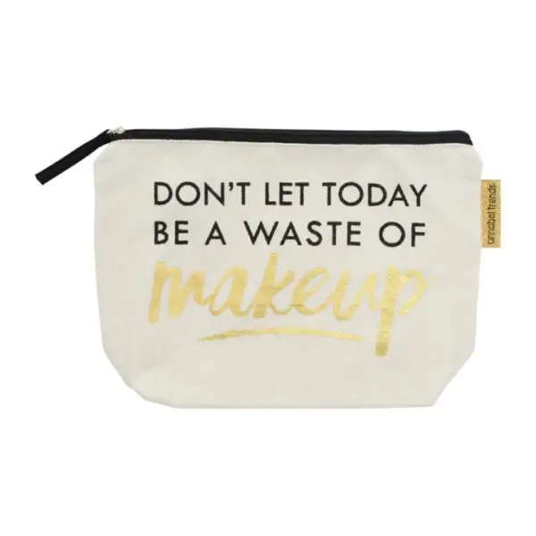 Bag - canvas cosmetic - don't let today be a waste of time