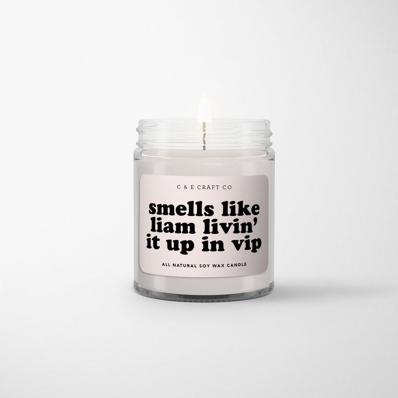 C&E - Smells Like Liam Livin it Up in VIP - Soy Wax Candle C & E Craft Co