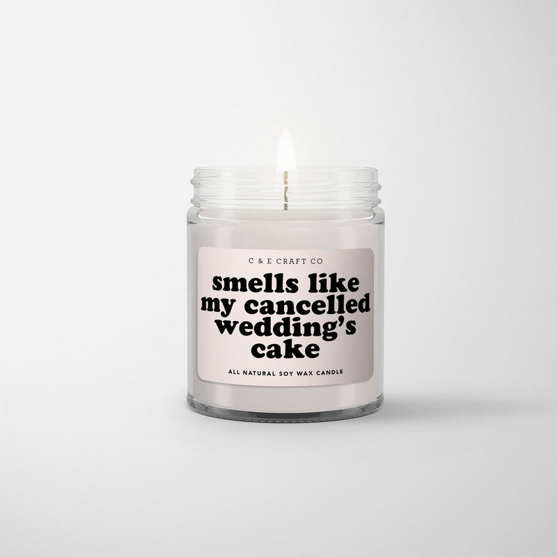 C&E - Smells Like My Cancelled Wedding's Cake - Soy Wax Candle C & E Craft Co
