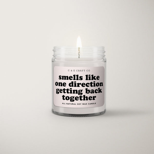 C&E - Smells Like One Direction Getting Back Together - Soy Wax Candle C & E Craft Co
