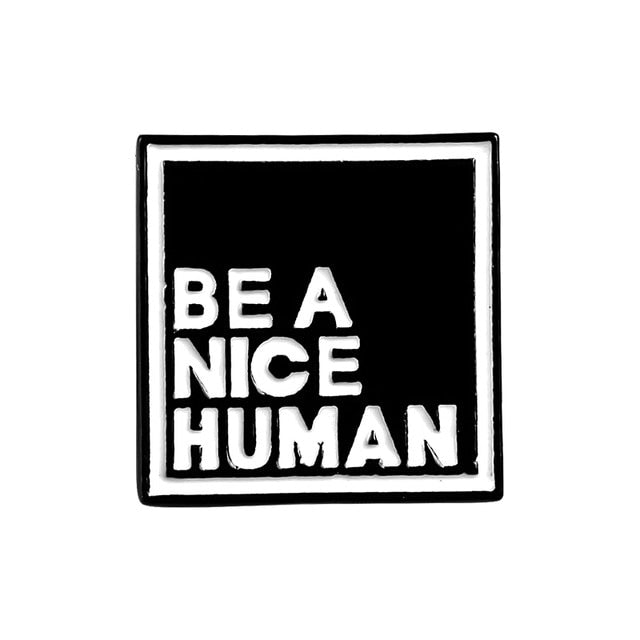 "Pin's Message ""Be a Nice Human"""