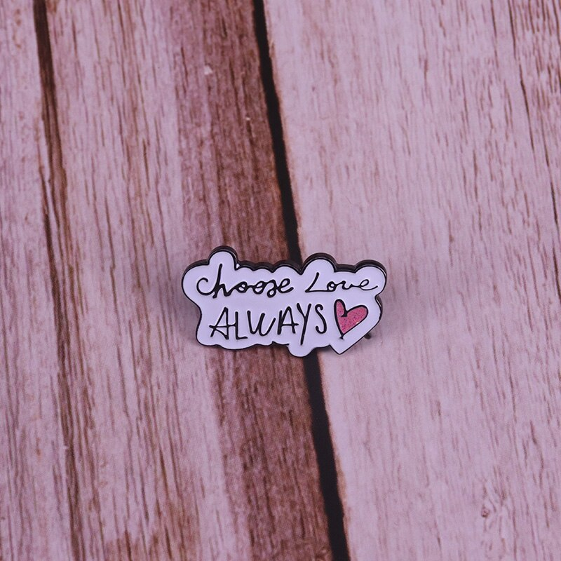 "Pins Message - Pins Amour ""Choose Love Always"""