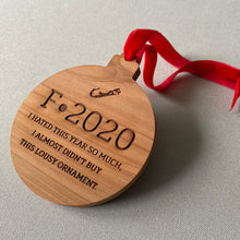 Load image into Gallery viewer, F•2020 Custom Cedar Ornament