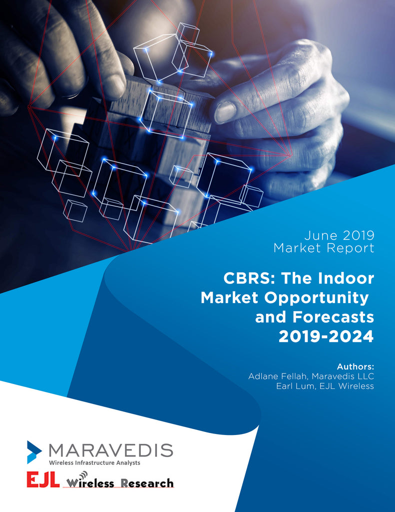 CBRS: The Indoor Market Opportunity and Forecasts 2019-2024