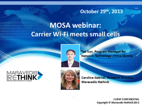 MOSA Webinar recording: Carrier Wi-Fi Meets Small Cells with China Mobile- October 29, 2013