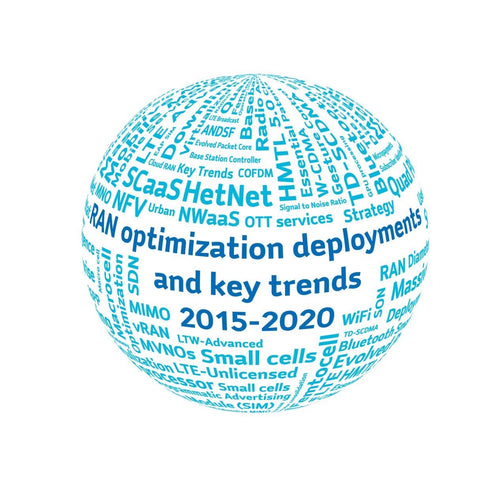 RAN Optimization Deployments and key trends including VoLTE 2015 to 2020
