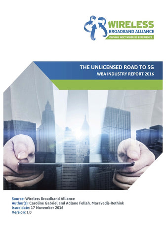 The Unlicensed Road to 5G – WBA Industry Report 2016