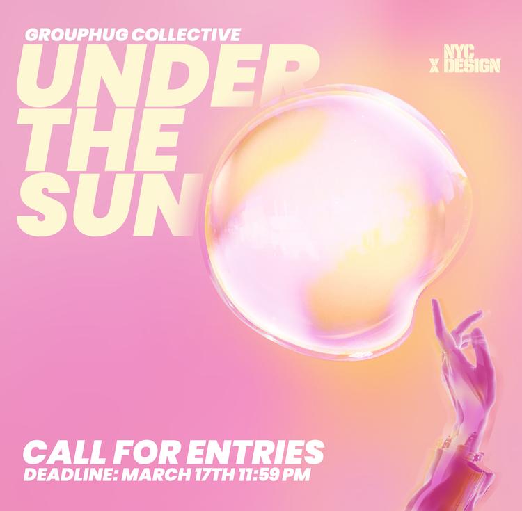 "Call for Entries! Our NYCxDesign Week Show ""Under the Sun""."