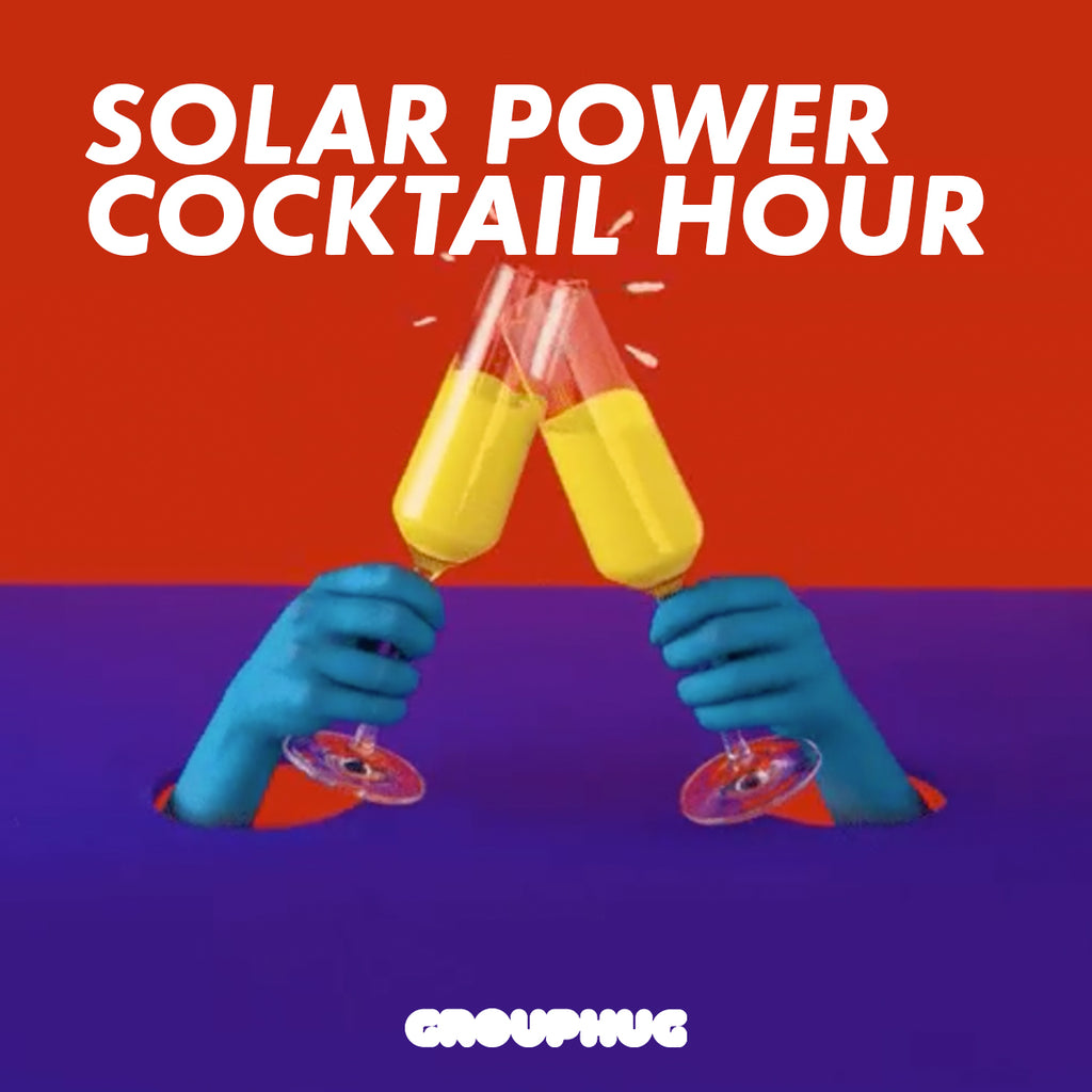 Solar Power Cocktail Hour