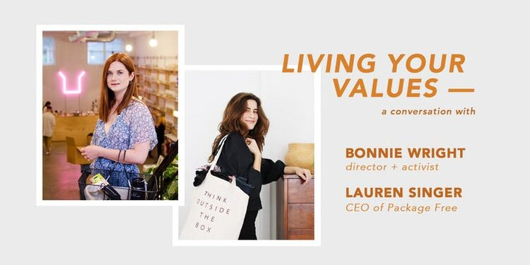 Living Your Value - A Conversation with Bonnie Wright & Lauren Singer