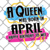 A Queen Was Born in April Sublimation Transfer