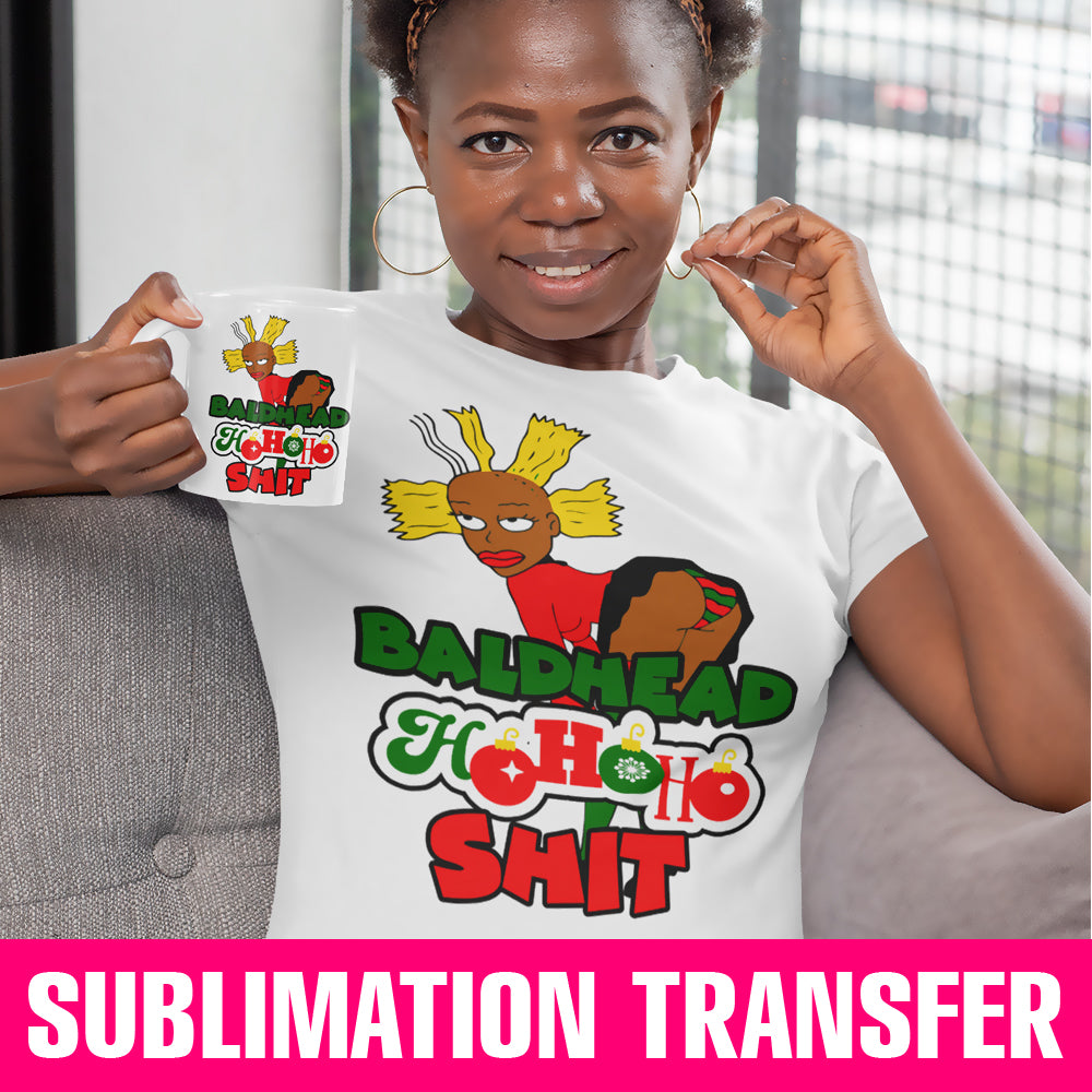 Baldhead HoHoHo Shi Sublimation Transfer