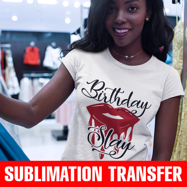 Birthday Slay Sublimation Transfer