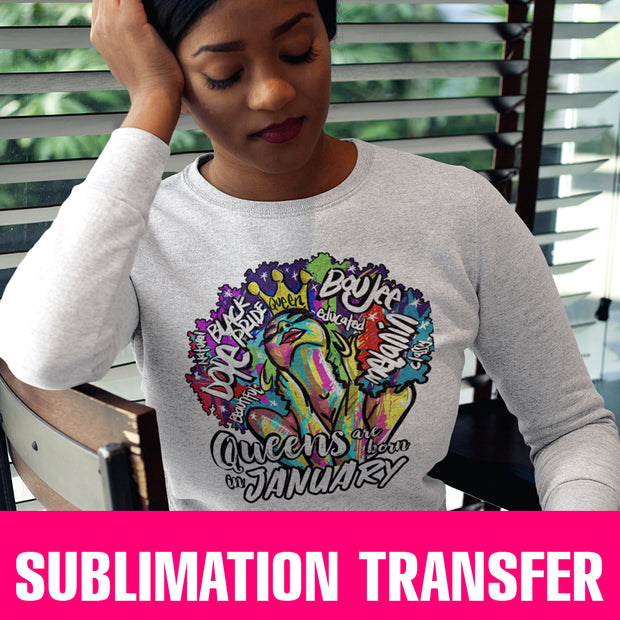 Queens Are Born in January Sublimation Transfer