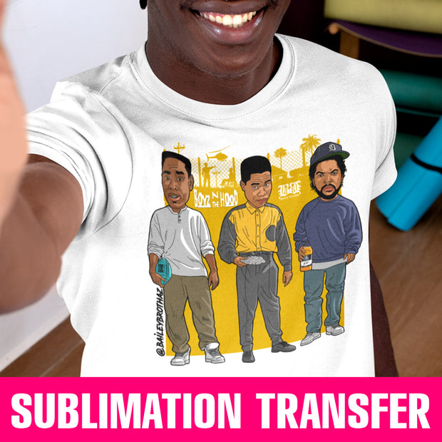 Boyz n the Hood Sublimation Transfer