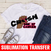 Crush Breast Cancer Sublimation Transfer