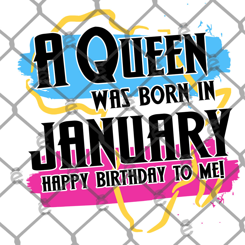 A Queen Was Born in January Sublimation Transfer