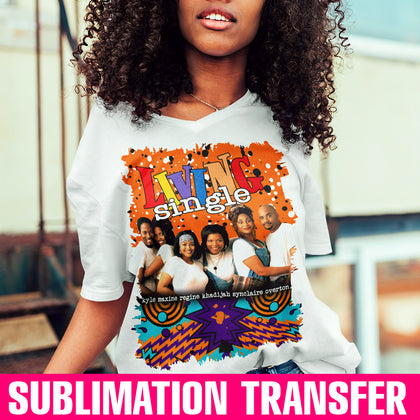 Living Single Sublimation Transfer - stroke