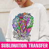 Queens Are Born in February Sublimation Transfer