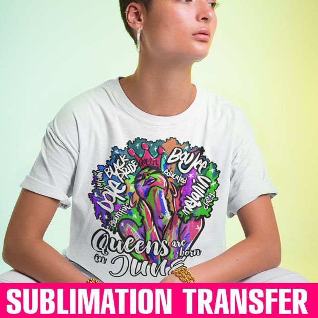 Queens Are Born In June Sublimation Transfer