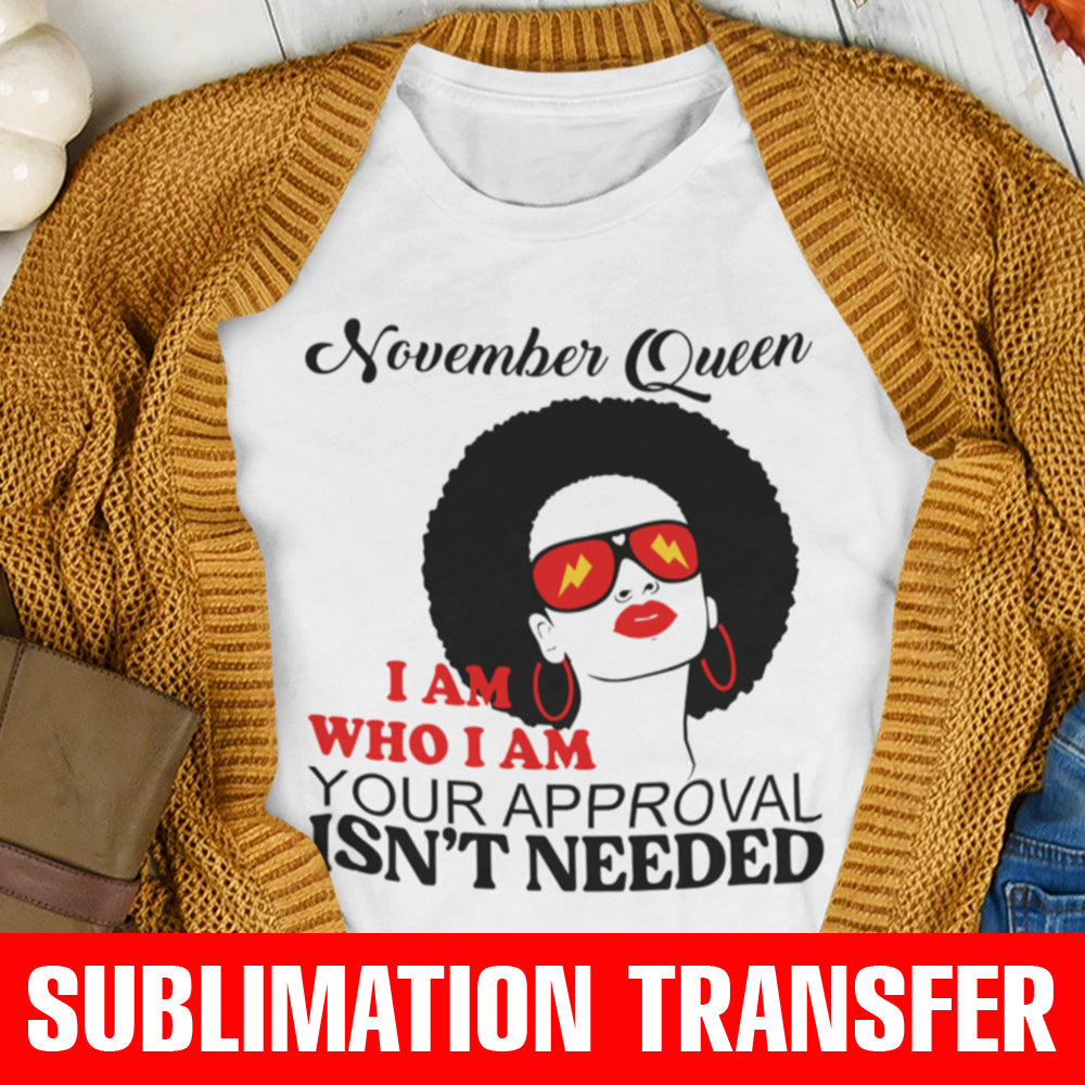 November Girl Your Approval Sublimation Transfer