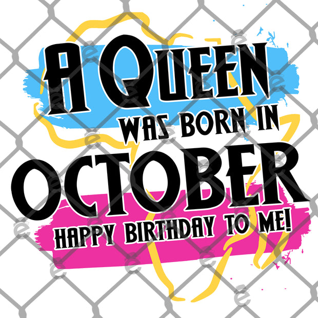 A Queen Was Born in October Sublimation Transfer