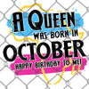 A Queen Was Born October PNG SVG