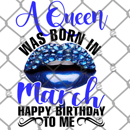 A Queen Was Born In March PNG SVG