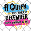A Queen Was Born in Dec Sublimation Transfer