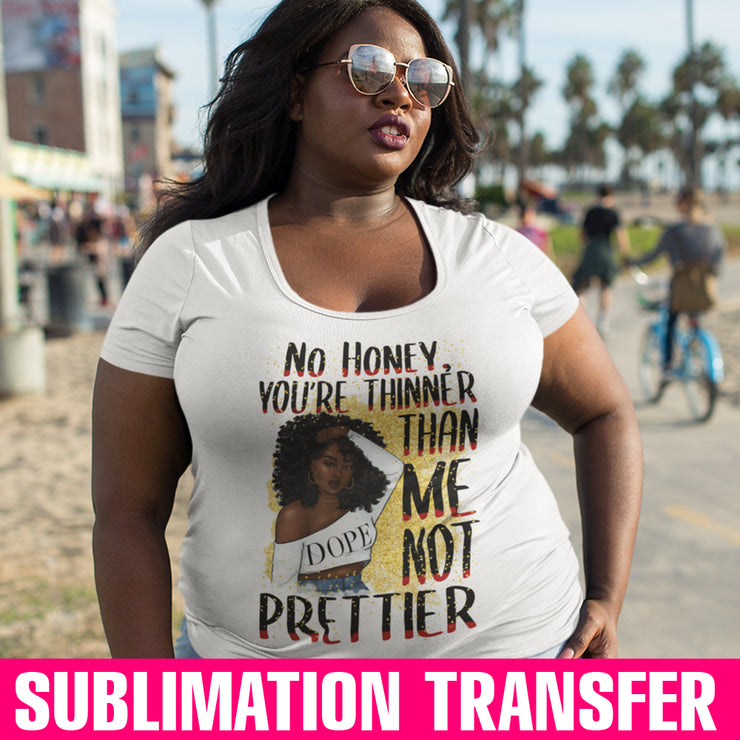 Thinner Not Prettier Sublimation Transfer