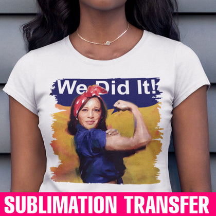 We Did It Sublimation Transfer - stroke