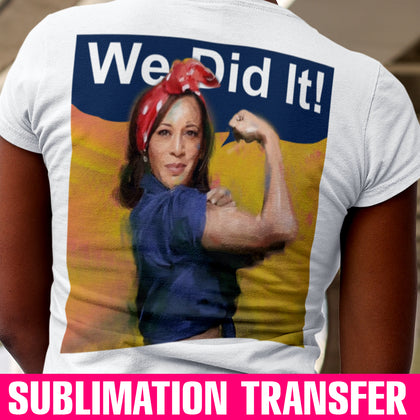 We Did It Sublimation Transfer