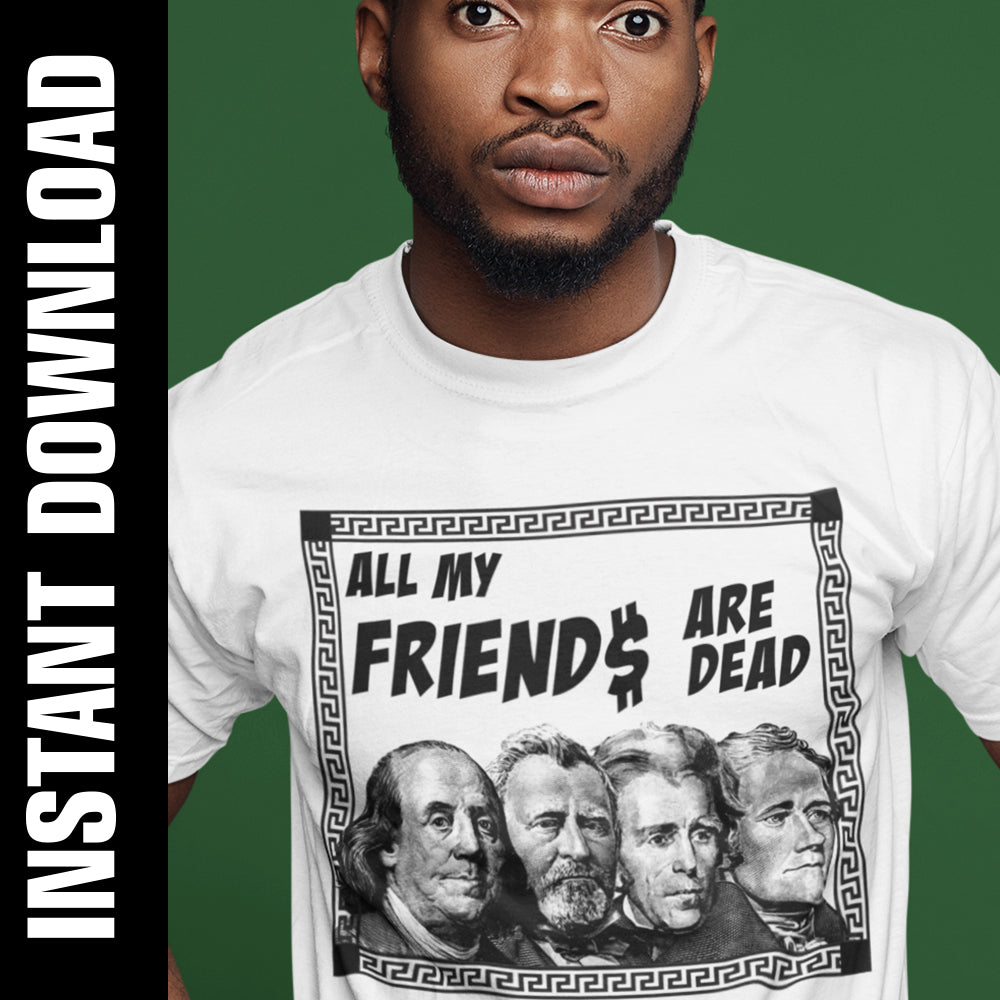 All My Friends Are Dead Presidents PNG