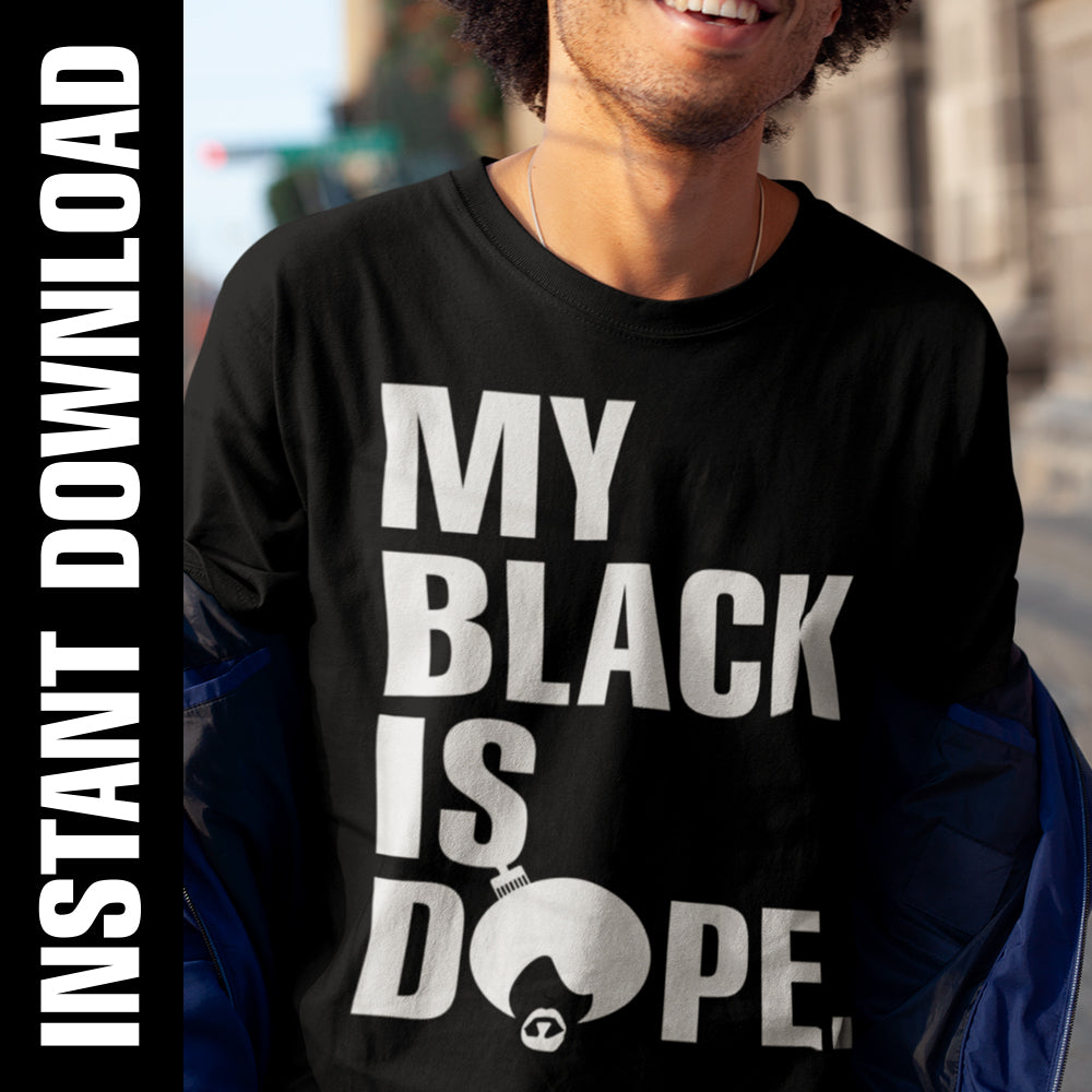 My Black is Dope PNG SVG