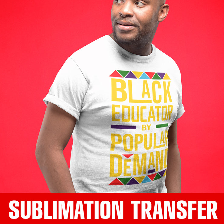 Black Educator by Popular Demand Sublimation Transfer