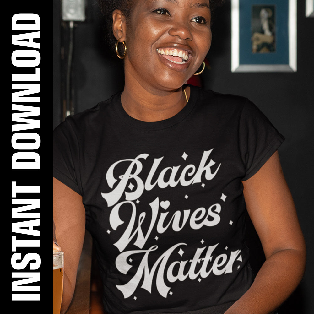 Black Wives Matter PNG SVG