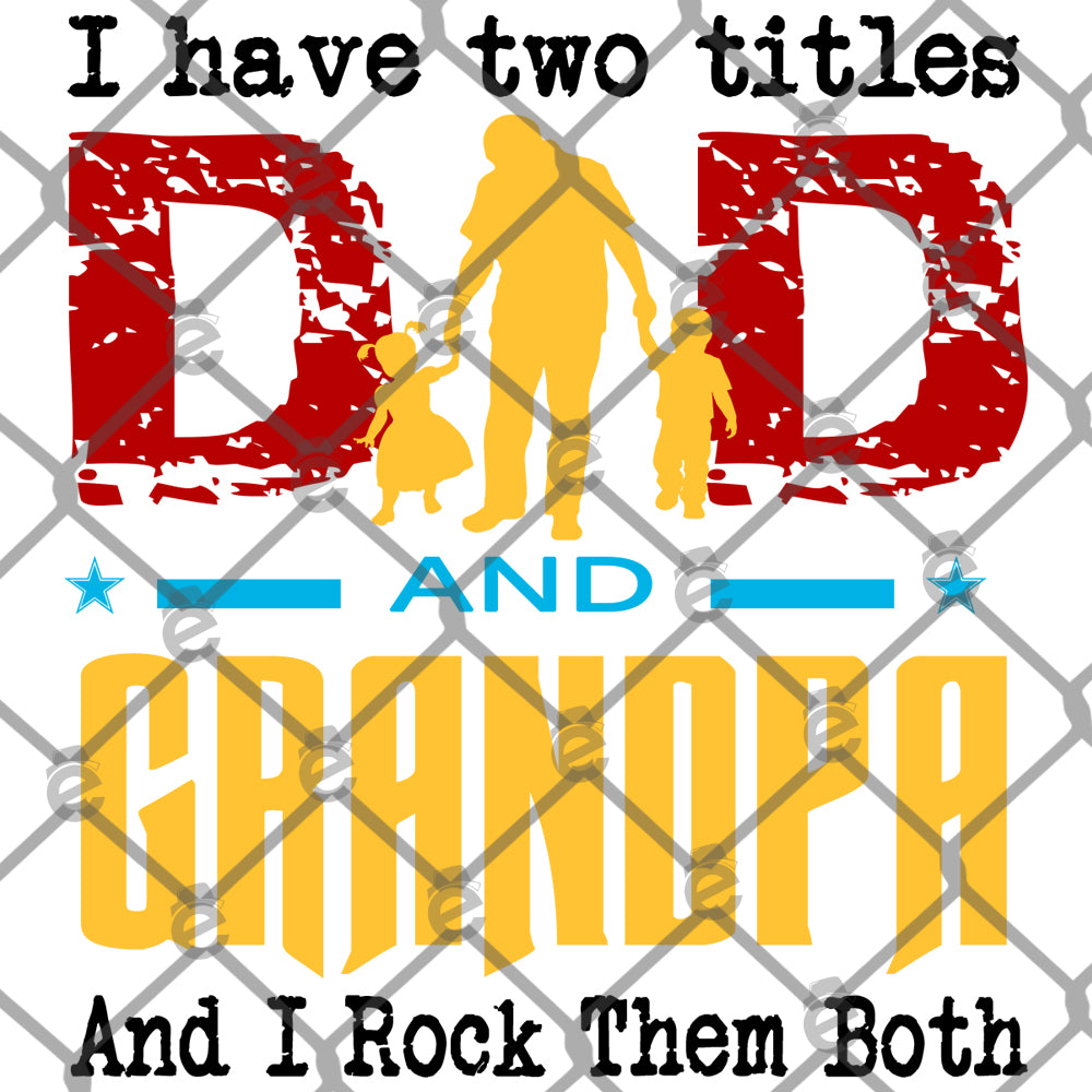 Two Titles Dad Grandpa PNG SVG