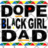 Dope Black Girl Dad PNG SVG