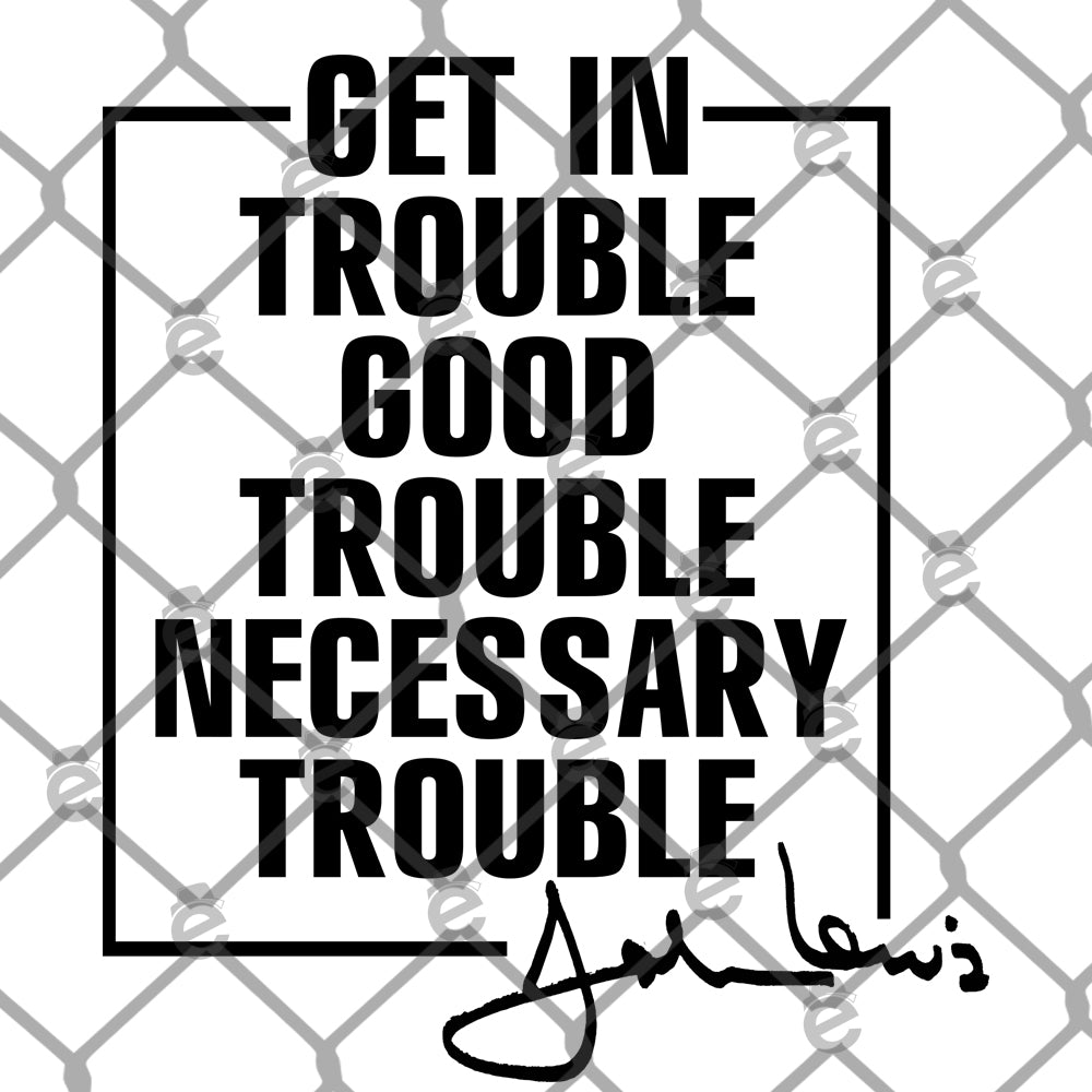 Get in Trouble Good Trouble PNG SVG
