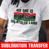 No One Is Illegal Sublimation Transfer
