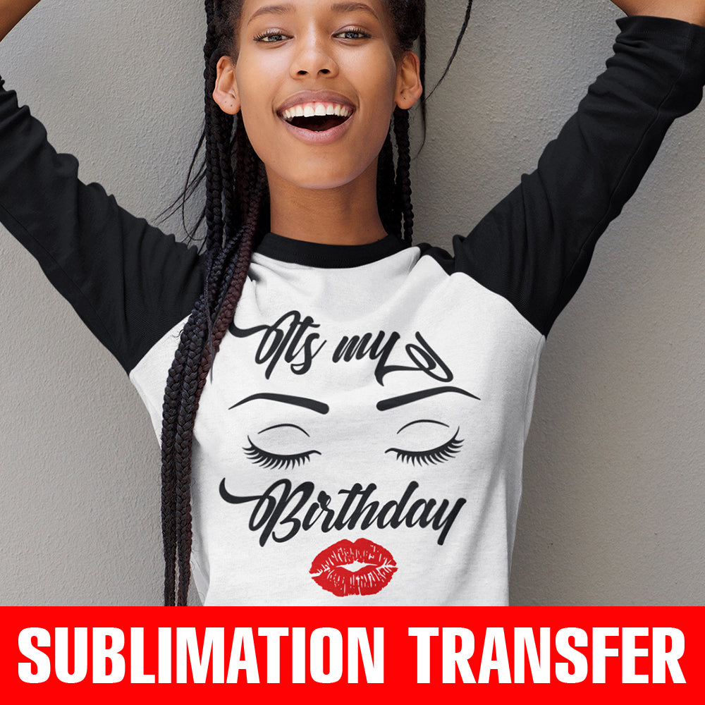 Its My Birthday Sublimation Transfer