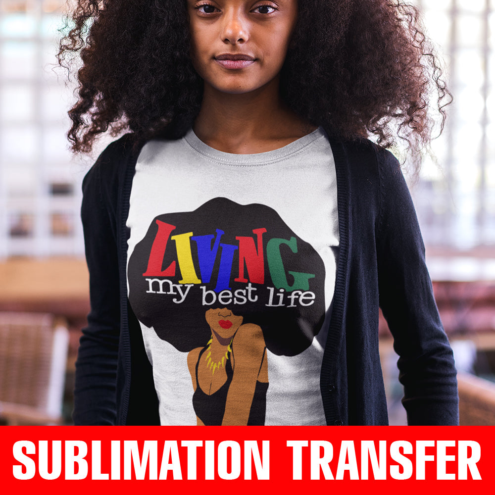 Living My Best Life FroQueen Sublimation Transfer