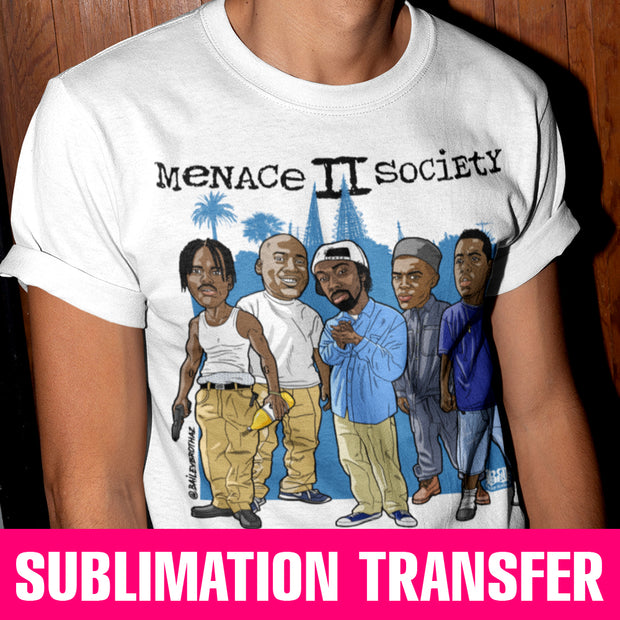 Menace II Society Sublimation Transfer
