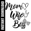 Mom Wife Boss SVG PNG